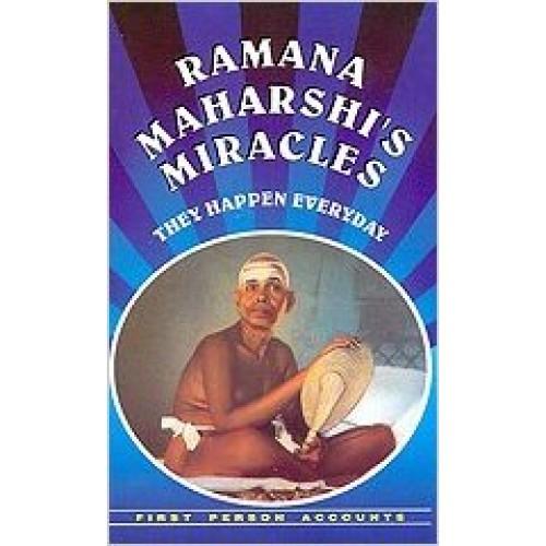 Ramana Maharshi's Miracles - They Happen Everyday