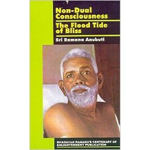 Sri Ramana Anubuti - Non-Dual Consciousness : The Flood Tide of Bliss